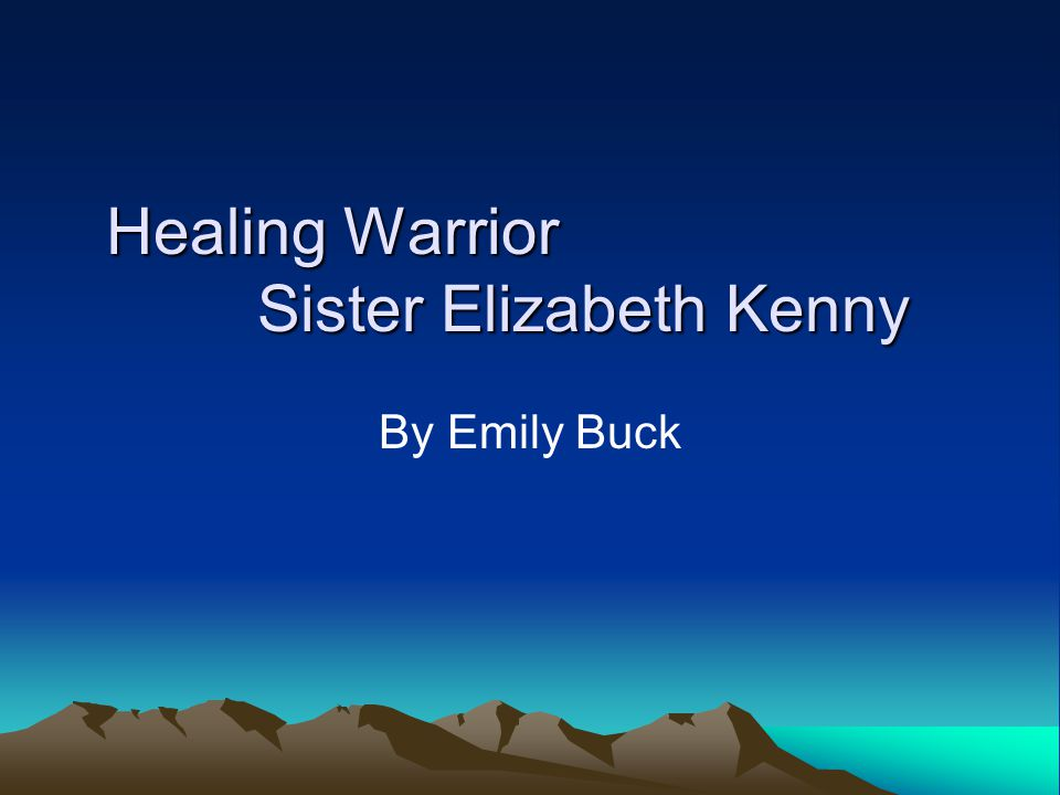 Healing Warrior Sister Elizabeth Kenny By Emily Buck