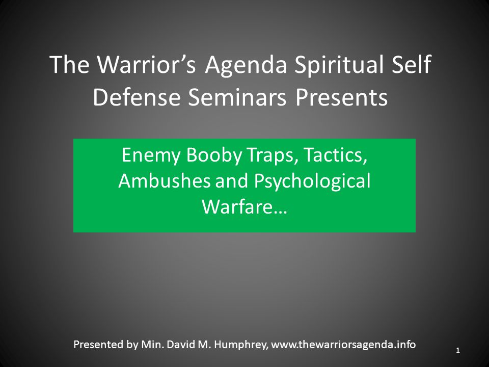 Enemy Booby Traps, Tactics, Ambushes and Psychological Warfare… As the ' Pointman ' (Leader, Chief Lookout and Scout) for your Family, your Church, your Ministry, your Home Cell Group, or your Business, etc.