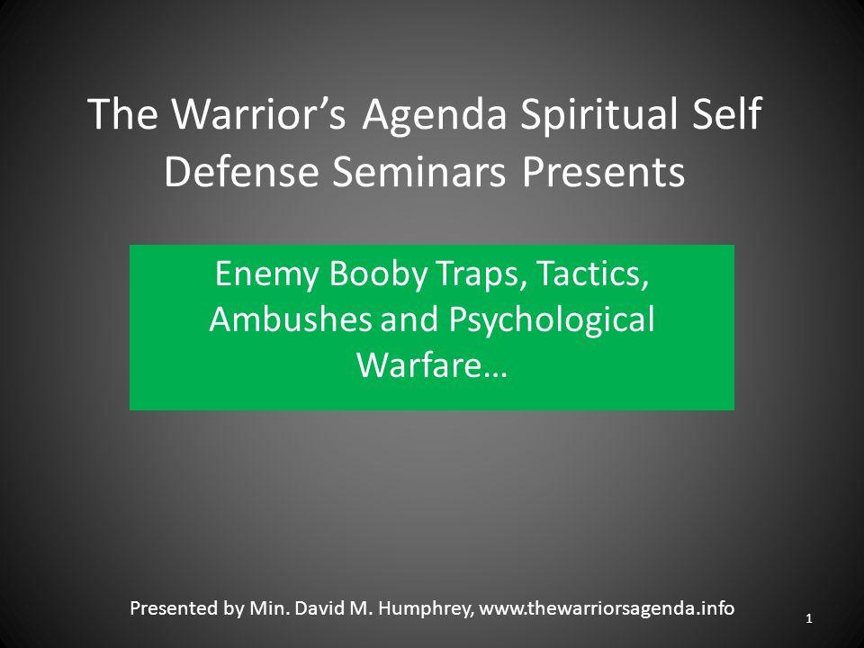 The Warrior's Agenda Spiritual Self Defense Seminars Presents Enemy Booby Traps, Tactics, Ambushes and Psychological Warfare… 1 Presented by Min. Davi