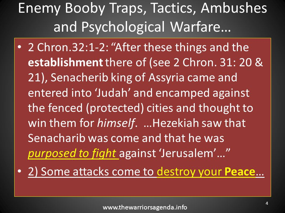"""Enemy Booby Traps, Tactics, Ambushes and Psychological Warfare… 2 Chron.32:1-2: """"After these things and the establishment there of (see 2 Chron. 31: 2"""