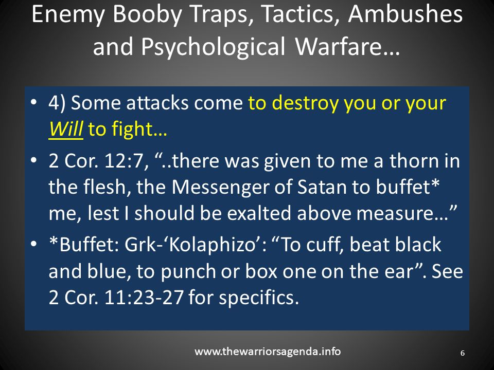 Enemy Booby Traps, Tactics, Ambushes and Psychological Warfare… 17 Again, Satan's Purpose Being Either to Destroy You, Discourage You, or Damage You to the Point That You Can Not or Will Not Continue the Mission…) 1.