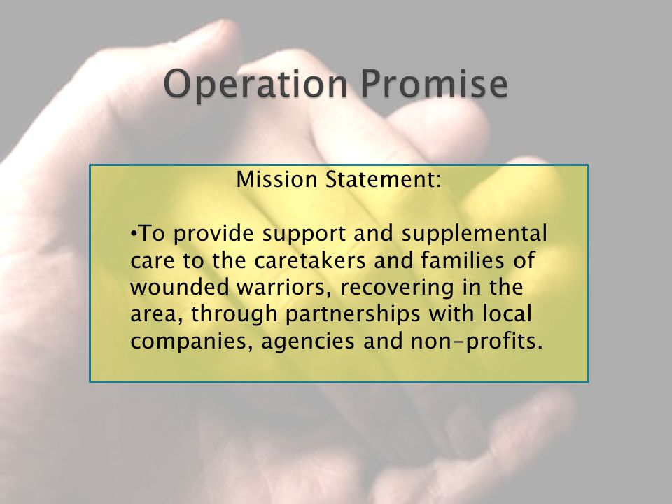 Mission Statement: To provide support and supplemental care to the caretakers and families of wounded warriors, recovering in the area, through partnerships with local companies, agencies and non-profits.