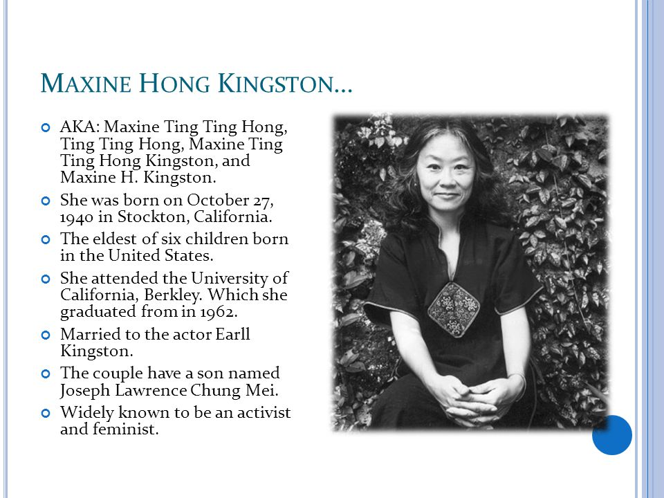 M AXINE H ONG K INGSTON … AKA: Maxine Ting Ting Hong, Ting Ting Hong, Maxine Ting Ting Hong Kingston, and Maxine H.