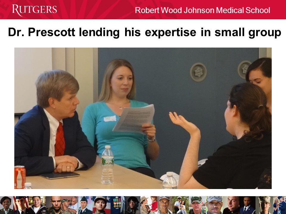 Robert Wood Johnson Medical School Dr. Prescott lending his expertise in small group