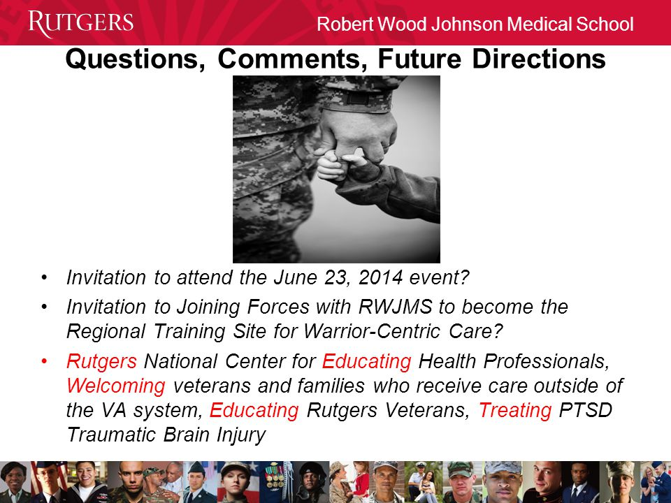 Robert Wood Johnson Medical School Questions, Comments, Future Directions Invitation to attend the June 23, 2014 event.
