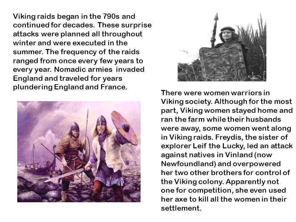 Viking raids began in the 790s and continued for decades.