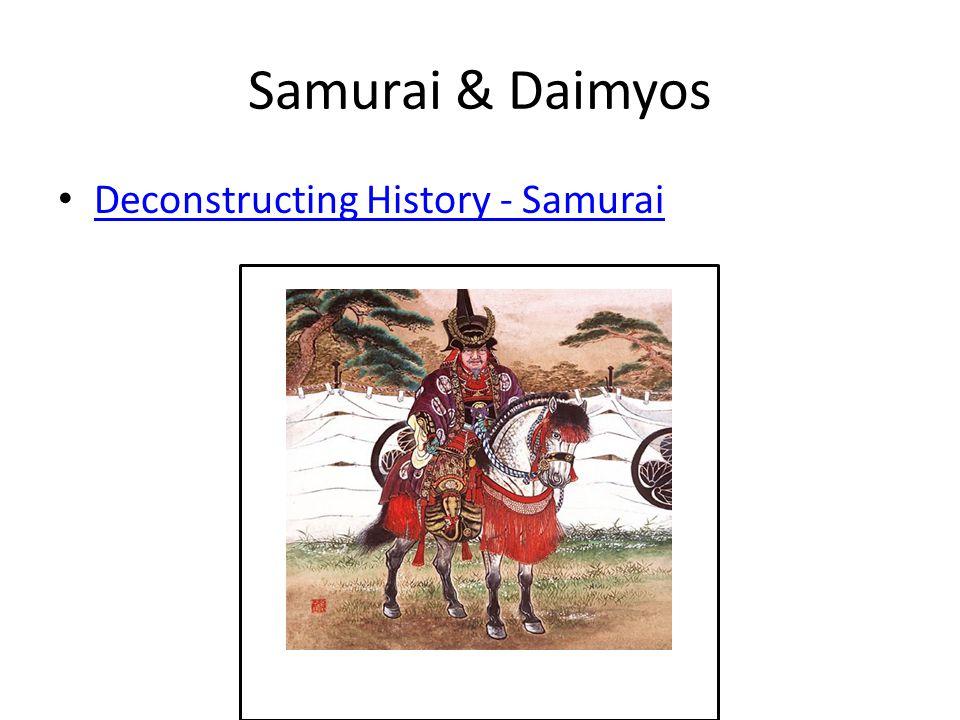 Samurai & Daimyos Deconstructing History - Samurai
