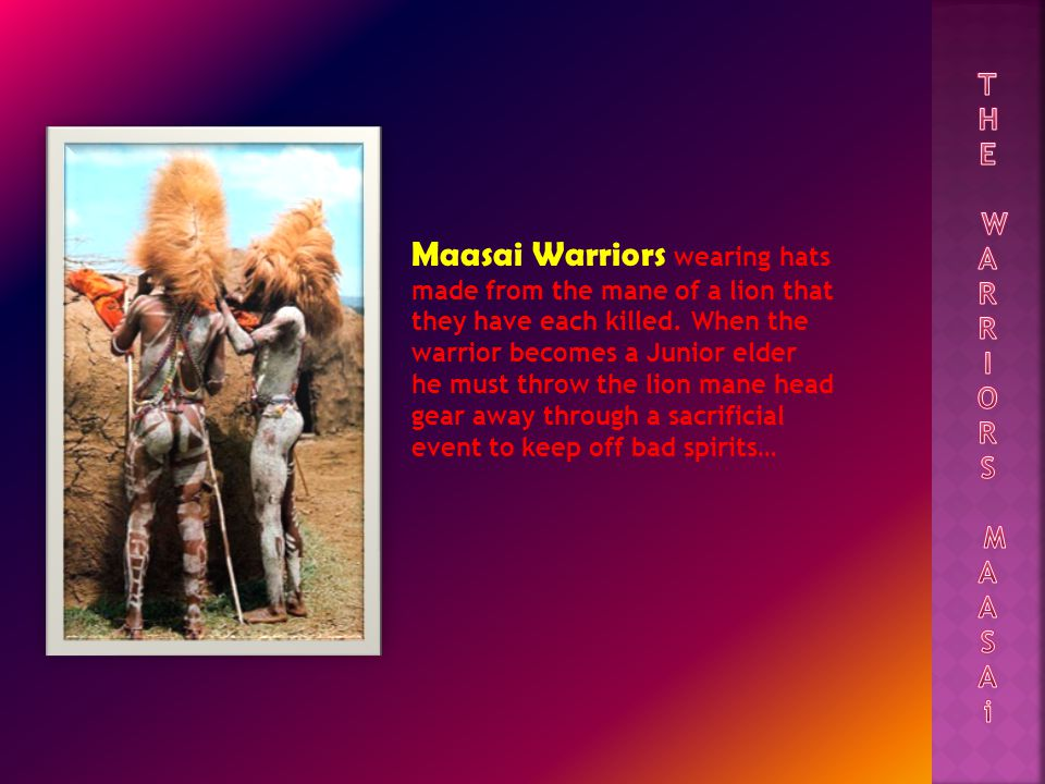 Maasai Warriors wearing hats made from the mane of a lion that they have each killed.