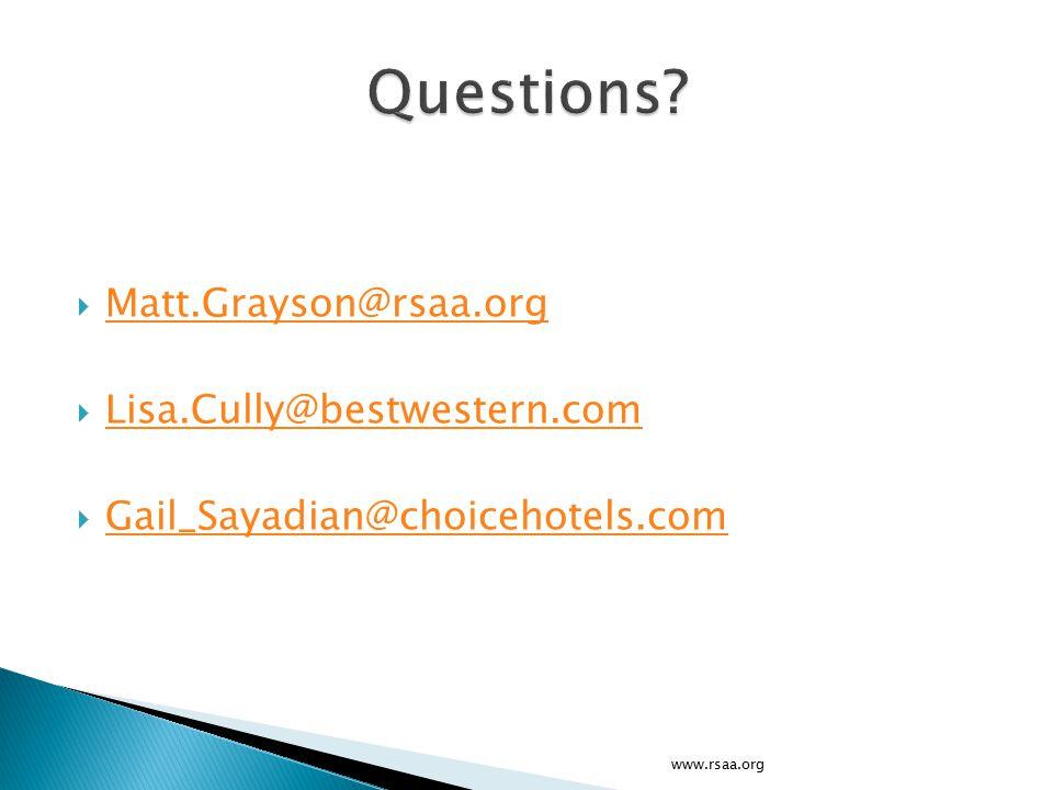  Matt.Grayson@rsaa.org Matt.Grayson@rsaa.org  Lisa.Cully@bestwestern.com Lisa.Cully@bestwestern.com  Gail_Sayadian@choicehotels.com Gail_Sayadian@choicehotels.com www.rsaa.org