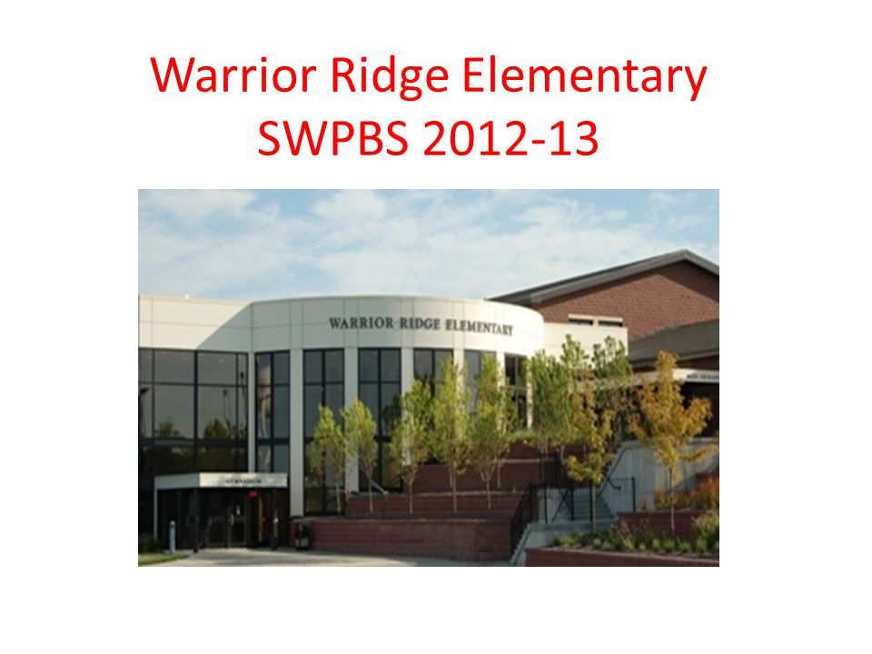 Warrior Ridge Elementary SWPBS 2012-13
