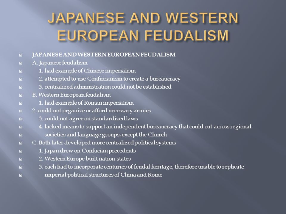  JAPANESE AND WESTERN EUROPEAN FEUDALISM  A. Japanese feudalism  1.