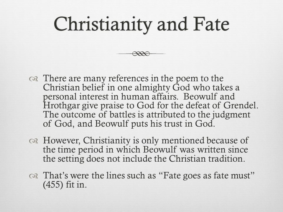 Christianity and FateChristianity and Fate  There are many references in the poem to the Christian belief in one almighty God who takes a personal in
