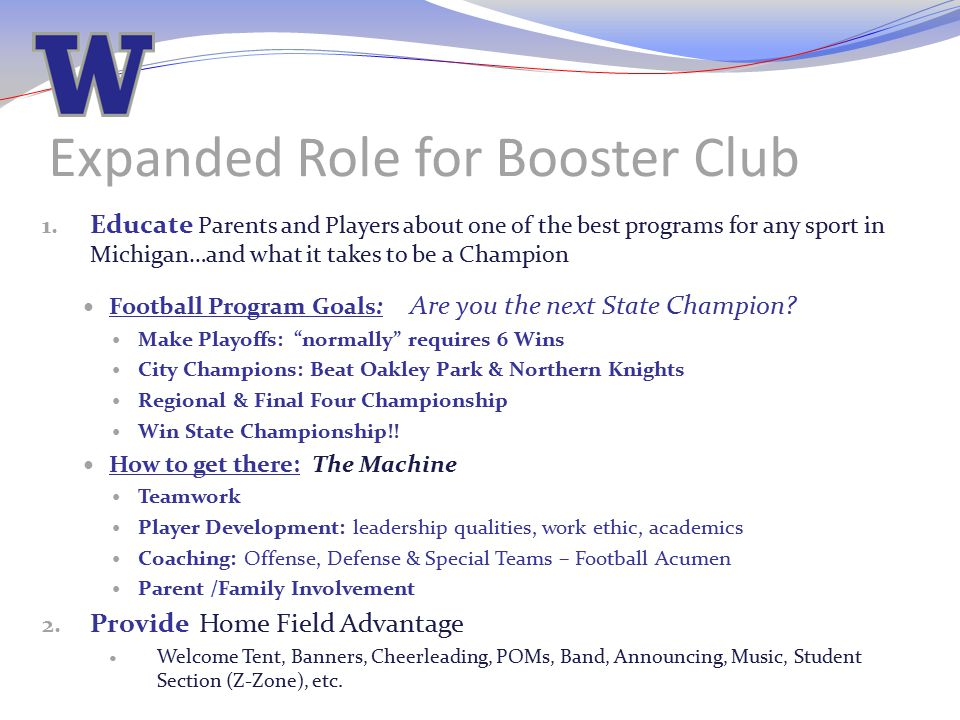 Expanded Role for Booster Club 1. Educate Parents and Players about one of the best programs for any sport in Michigan…and what it takes to be a Champ