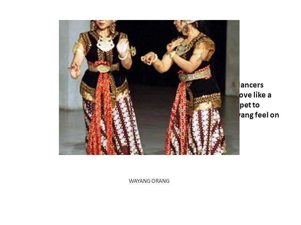 Actors and dancers dress and move like a wayang puppet to create a wayang feel on stage.