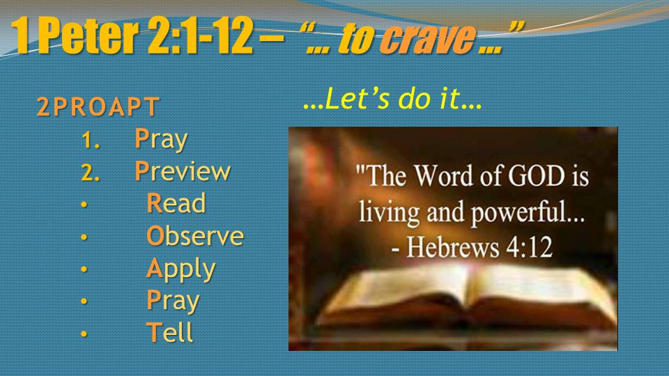 1 Peter 2:1-12 – … to crave … 2PROAPT 1.Pray 2.