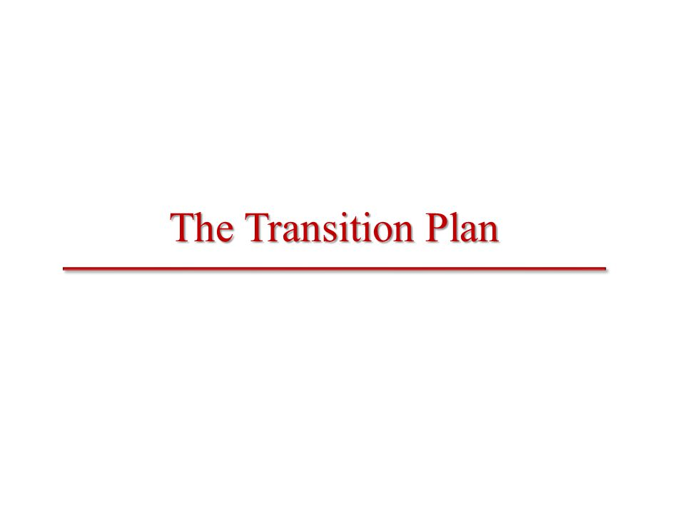 The Transition Plan