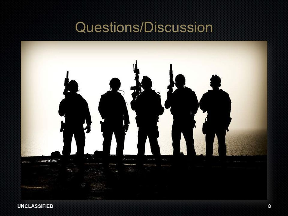 Questions/Discussion UNCLASSIFIED8