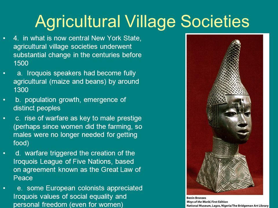 Agricultural Village Societies 4. in what is now central New York State, agricultural village societies underwent substantial change in the centuries