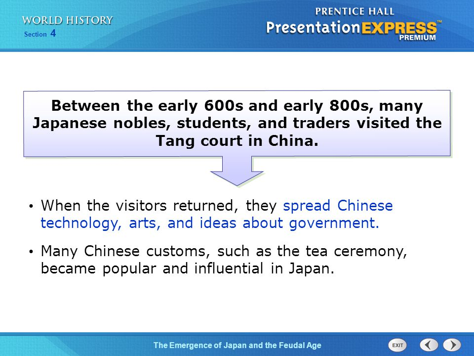 The Emergence of Japan and the Feudal Age Section 4 Between the early 600s and early 800s, many Japanese nobles, students, and traders visited the Tan