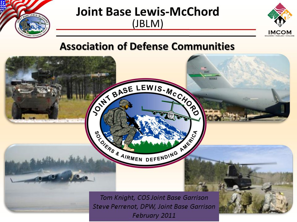 Joint Base Lewis-McChord Primary West Coast Force Generation Installation Facts and Figures: Joint Base Lewis-McChordTotal Military (Active and Reserve)42,153 Family Members62,464 Civilian and Contract Employees13,973 Retirees served by the base54,000 Total acreage414,000 JBLM Army growth since 2003 (military)17,117 JBLM Payroll (2009)$3.7B (2009) Units 30+ major units Army, Air Force, Navy, Marine Corps 2 National Power Projection Platform Worldwide deployments and missions Air (C-17, SeaTac International Air Port), ground and sea hubs in Tacoma, Olympia, Seattle First rate maneuver training areas including Yakima Training Center Active and Reserve unit mobilizations and demobilizations