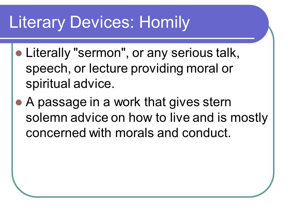 Literary Devices: Homily Literally