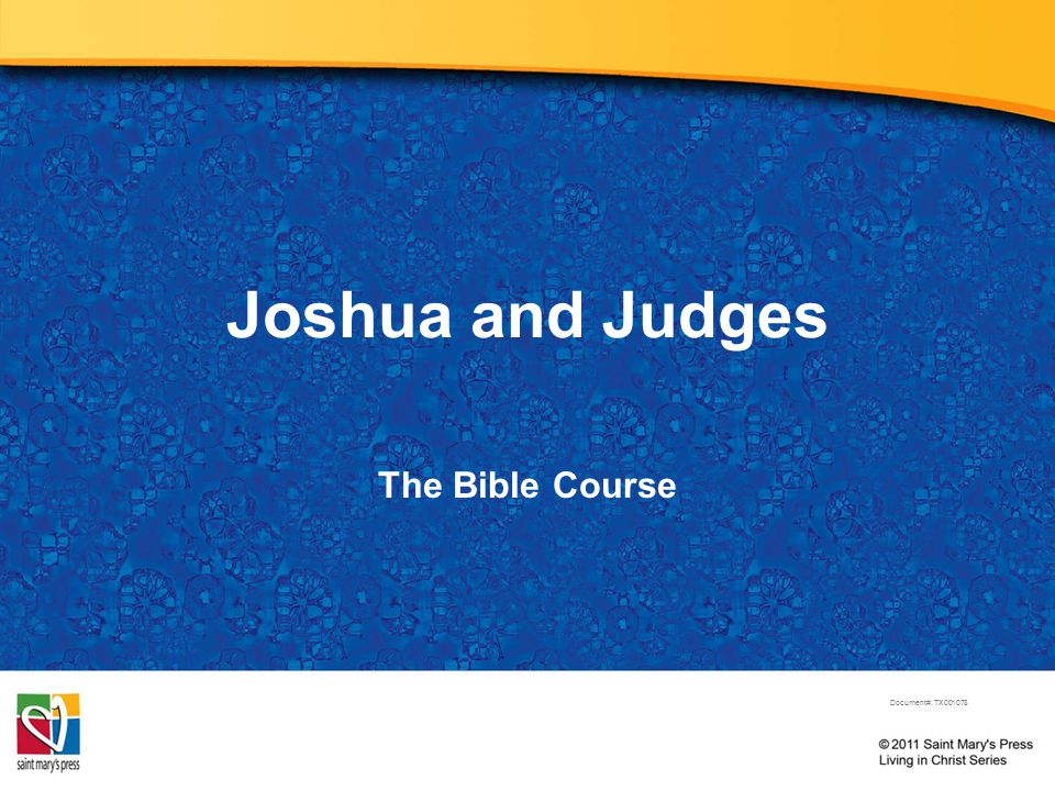 Joshua and Judges The Bible Course Document#: TX001078