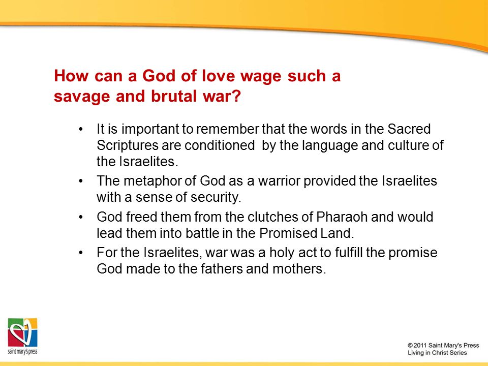 How can a God of love wage such a savage and brutal war.