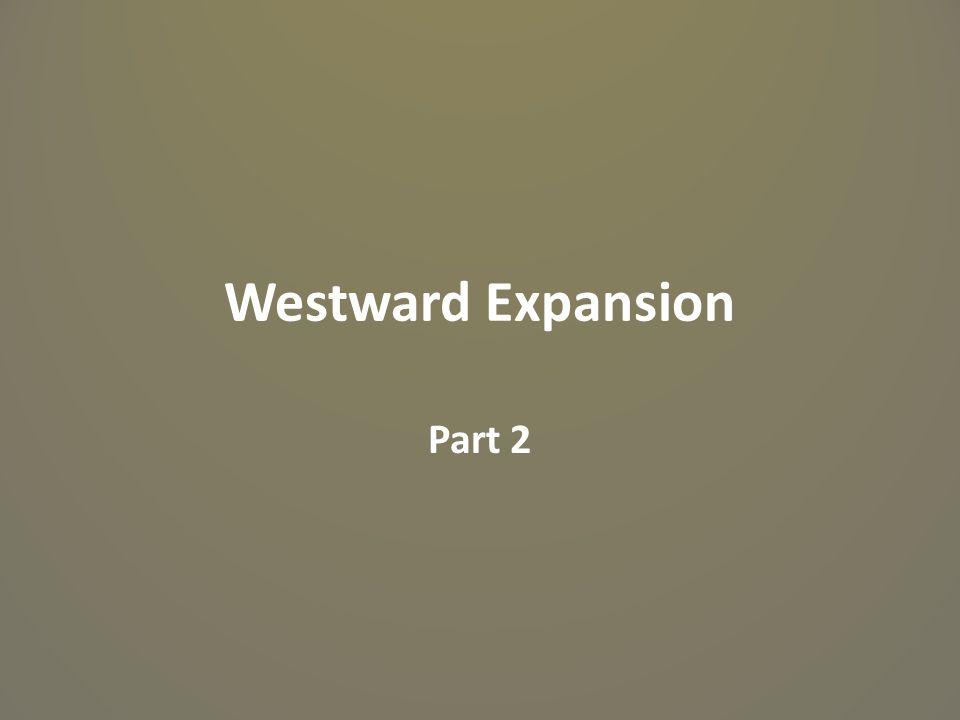 Westward Expansion Part 2