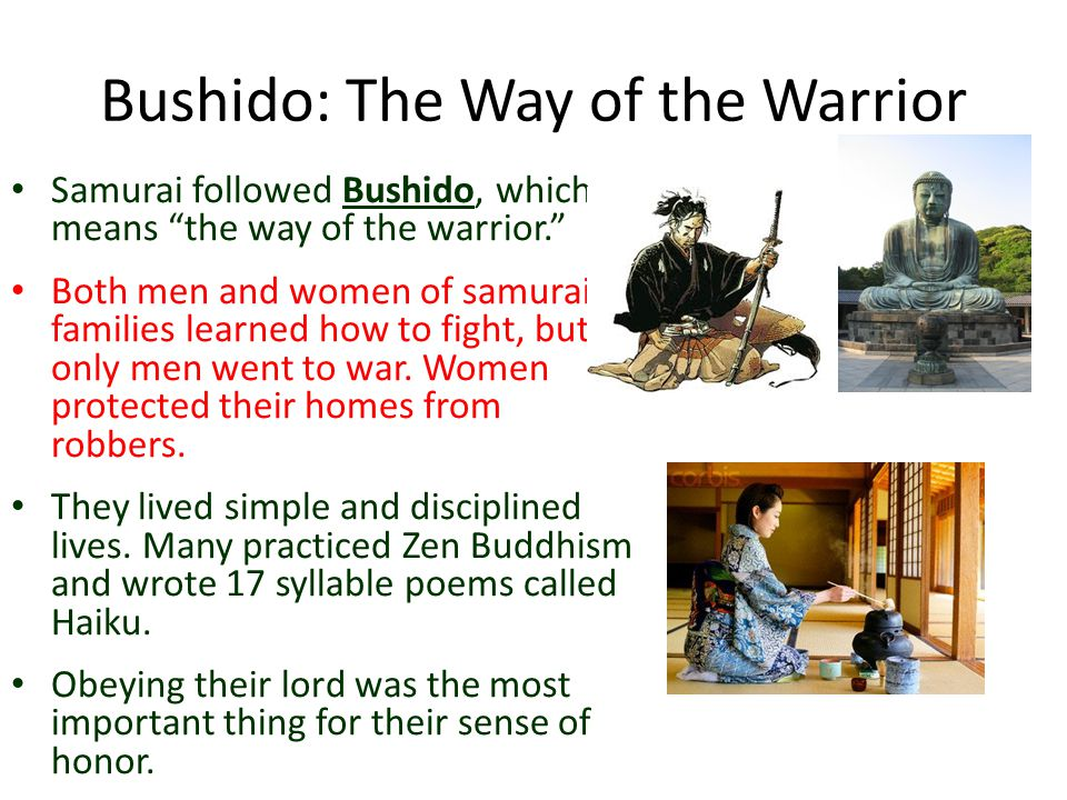 "Bushido: The Way of the Warrior Samurai followed Bushido, which means ""the way of the warrior."" Both men and women of samurai families learned how to"