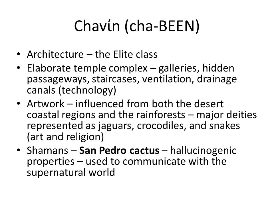 Chavίn (cha-BEEN) Spread of religion across Peru and beyond – how do we know.