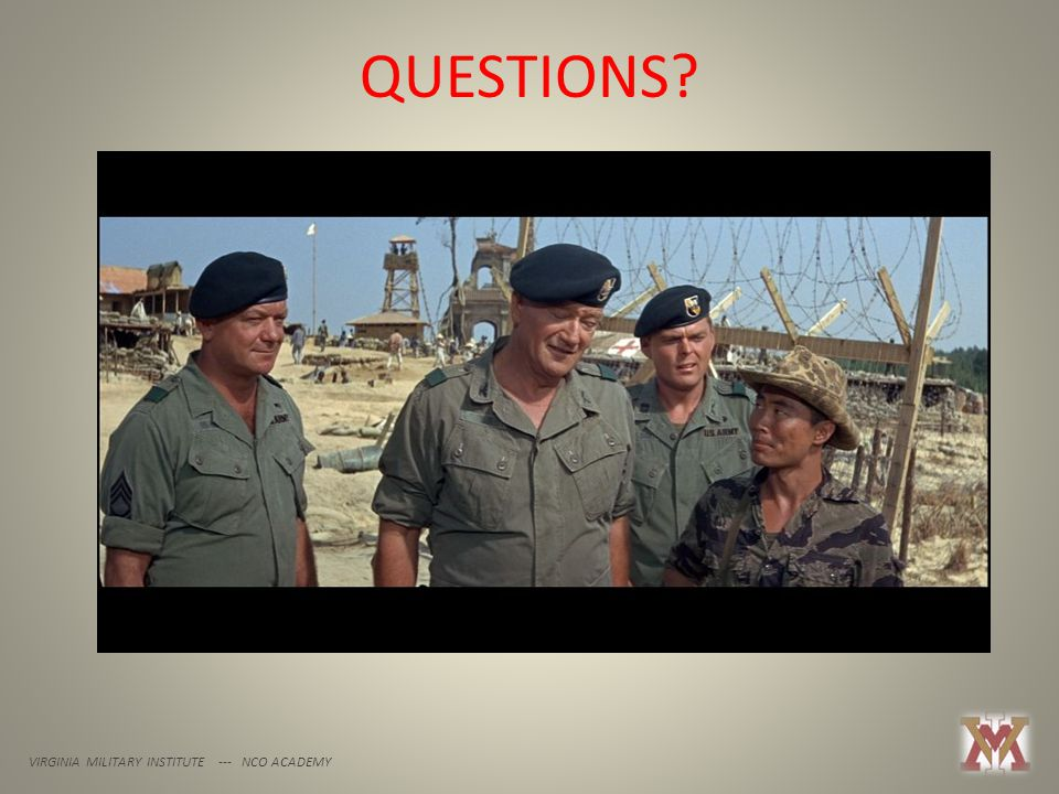 QUESTIONS? VIRGINIA MILITARY INSTITUTE --- NCO ACADEMY