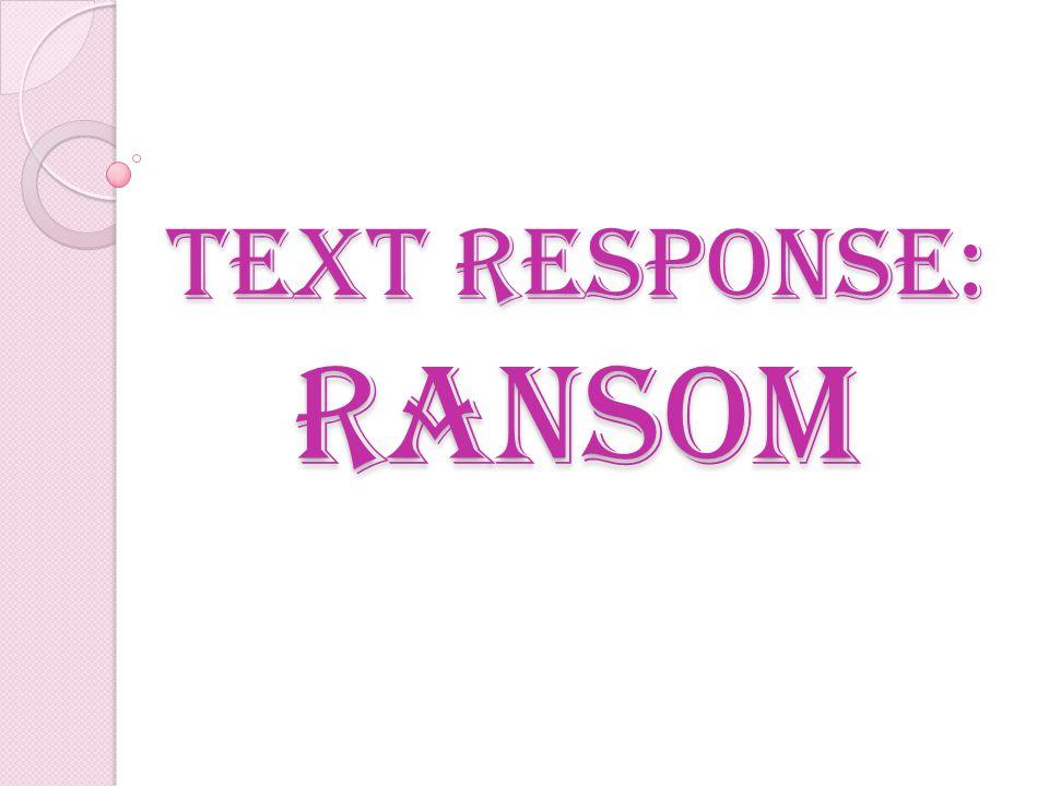Text Response: Ransom