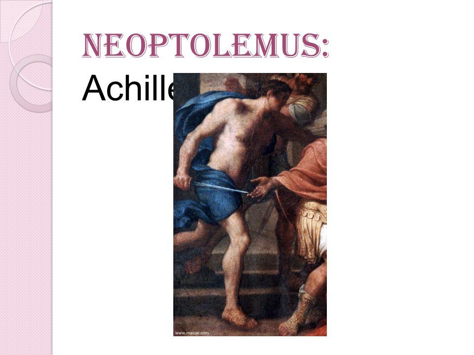Neoptolemus: Achilles' son