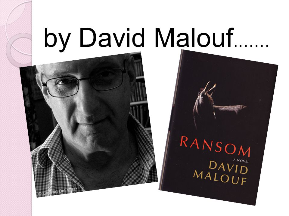 by David Malouf.……