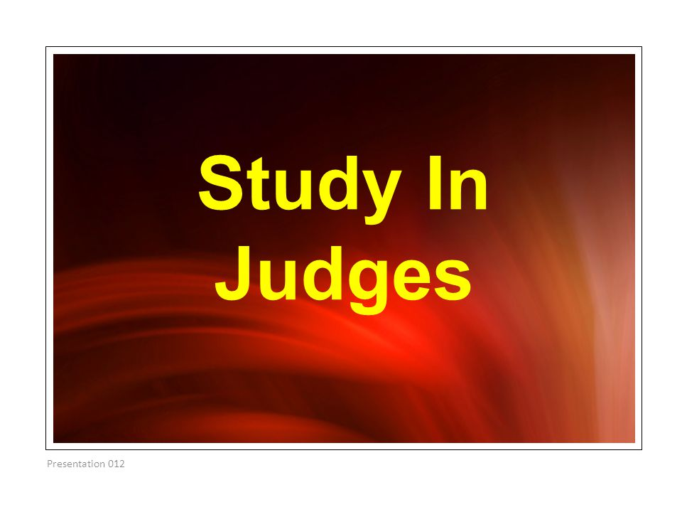 Study In Judges Presentation 012