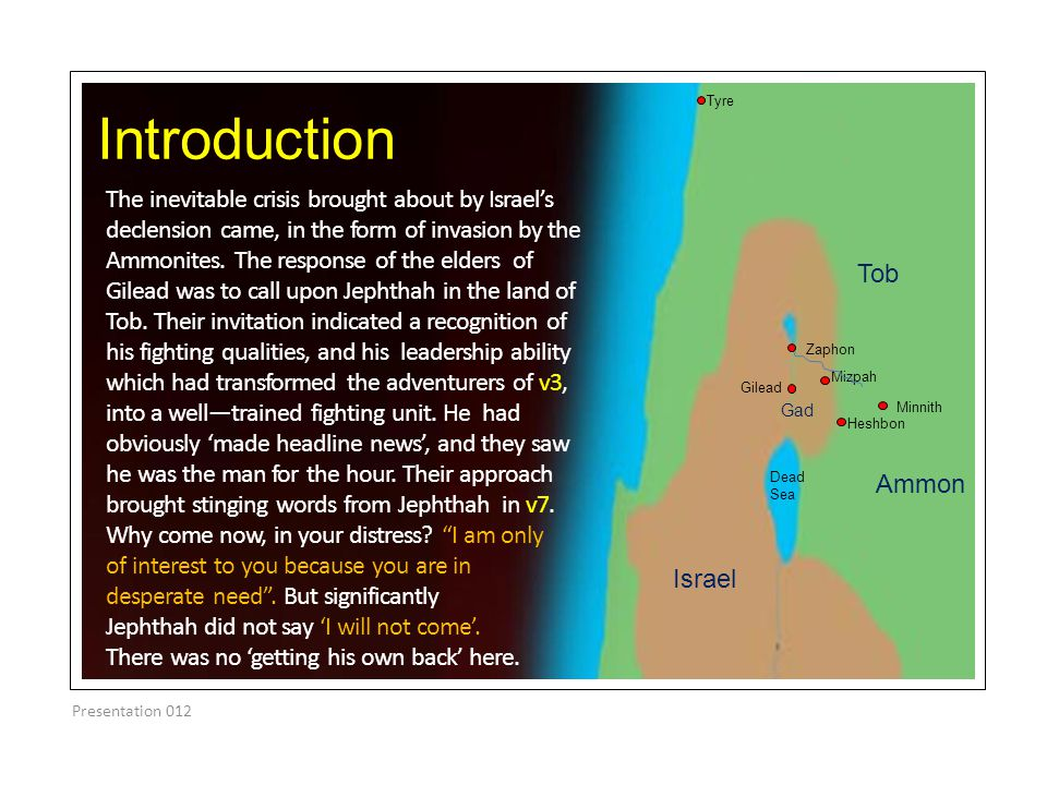 Introduction The inevitable crisis brought about by Israel's declension came, in the form of invasion by the Ammonites.