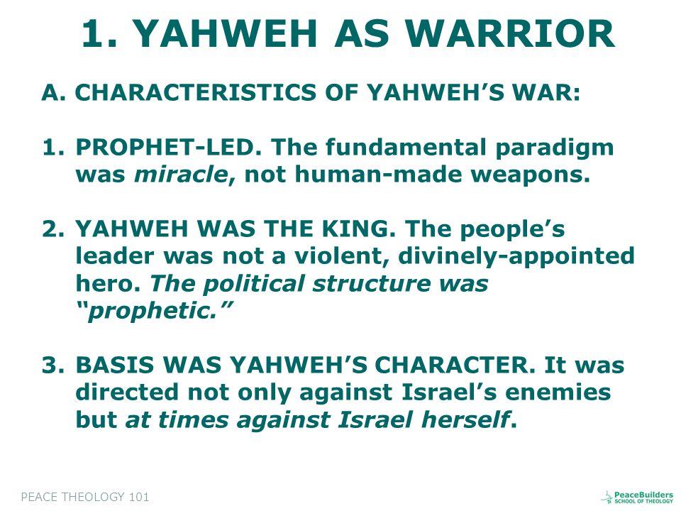CHARACTERISTICS OF YAHWEH'S WAR: 1.PROPHET-LED.