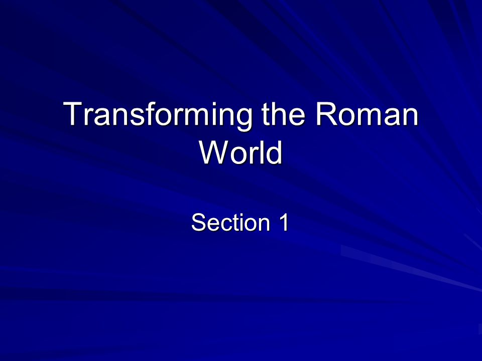 Transforming the Roman World Section 1