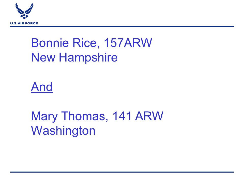 Bonnie Rice, 157ARW New Hampshire And Mary Thomas, 141 ARW Washington