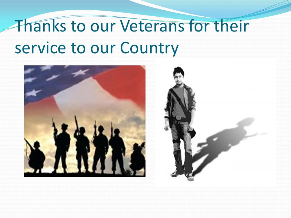 Thanks to our Veterans for their service to our Country