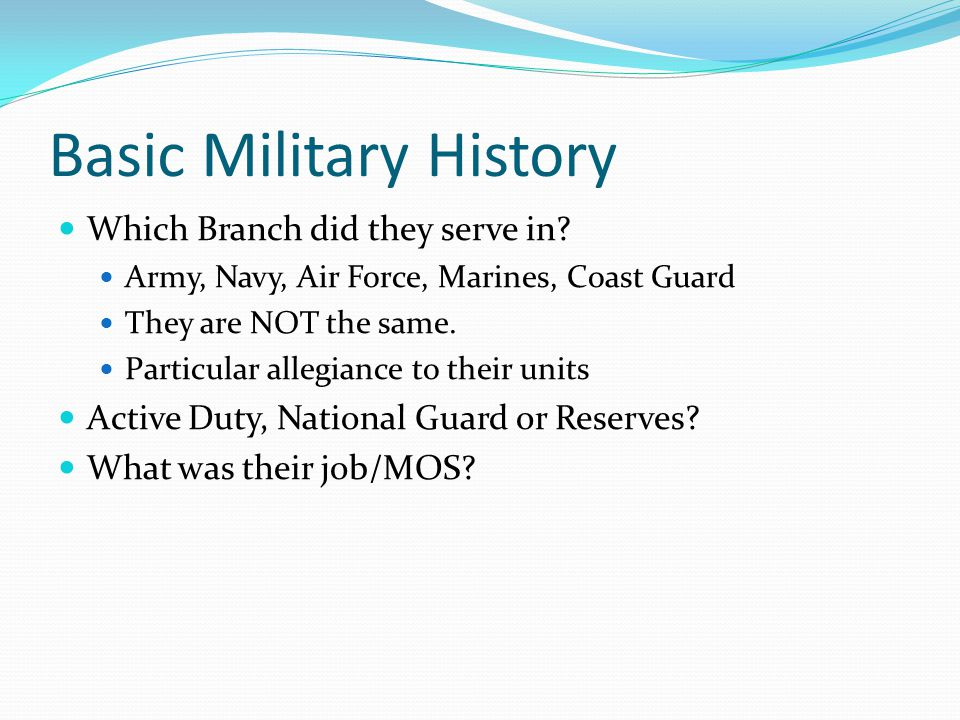 Basic Military History Which Branch did they serve in.
