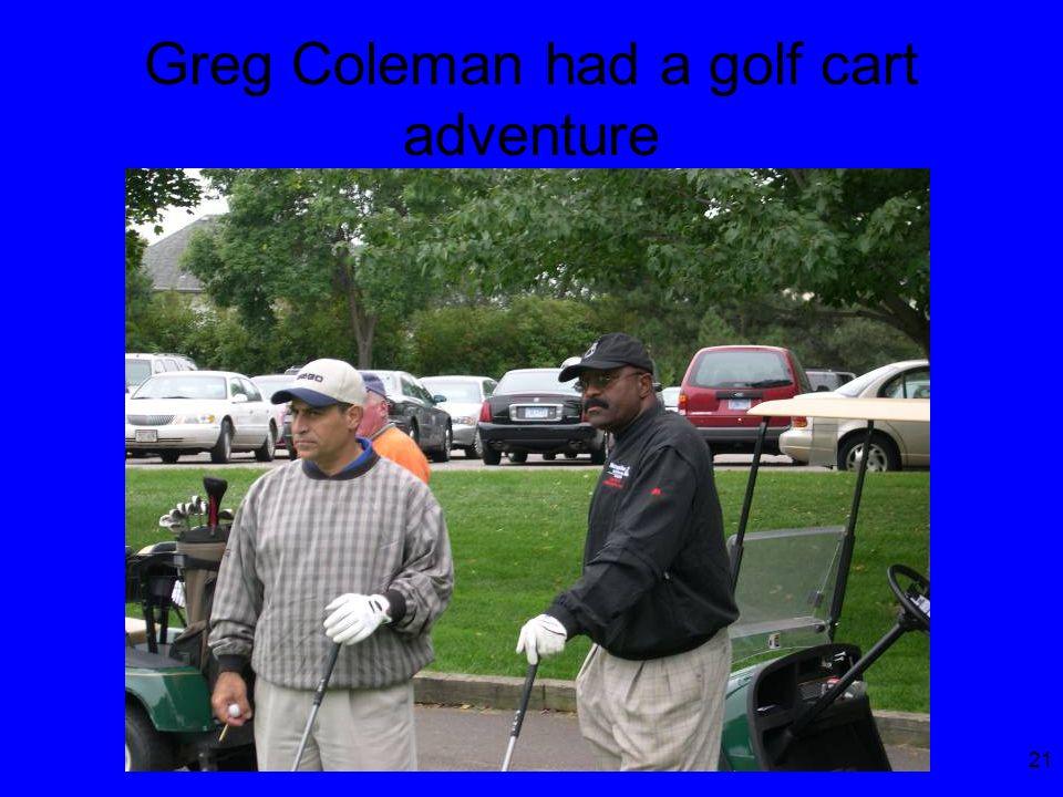 21 Greg Coleman had a golf cart adventure