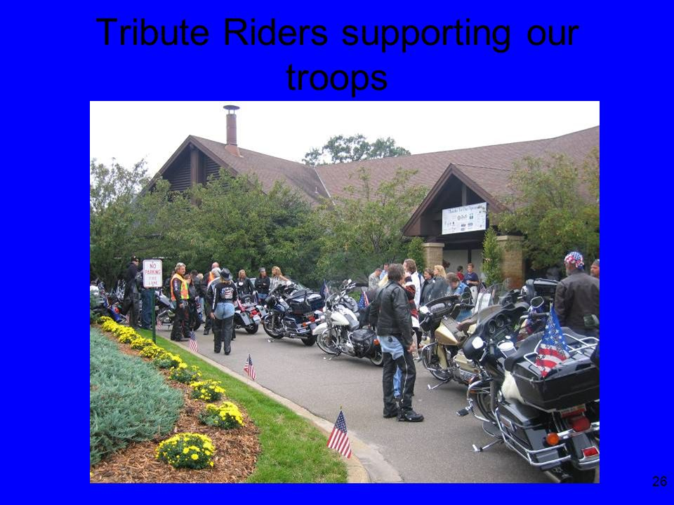 26 Tribute Riders supporting our troops