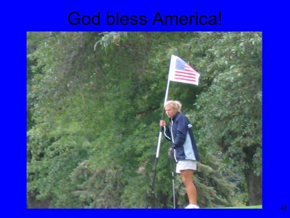 40 God bless America!