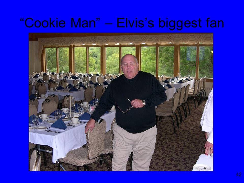 42 Cookie Man – Elvis's biggest fan