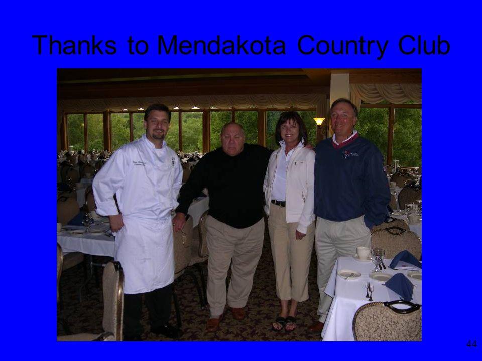 44 Thanks to Mendakota Country Club