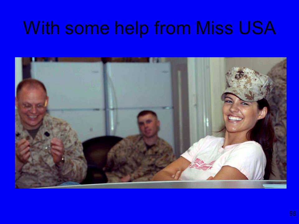 58 With some help from Miss USA