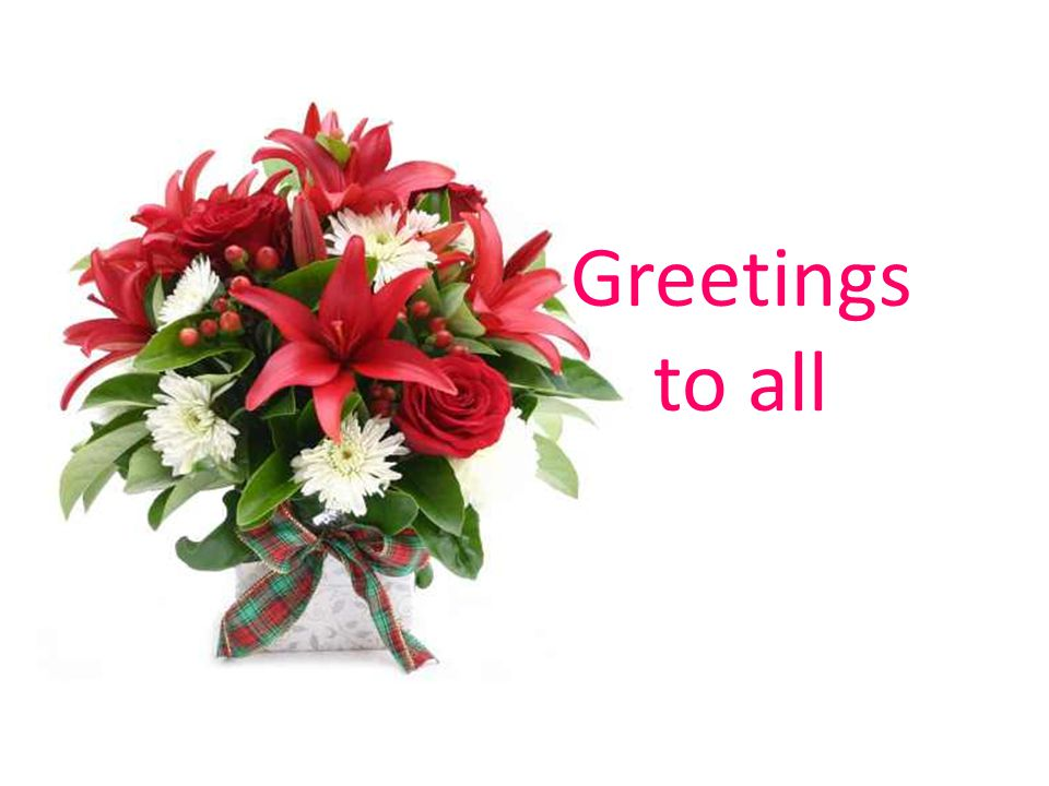 Greetings to all