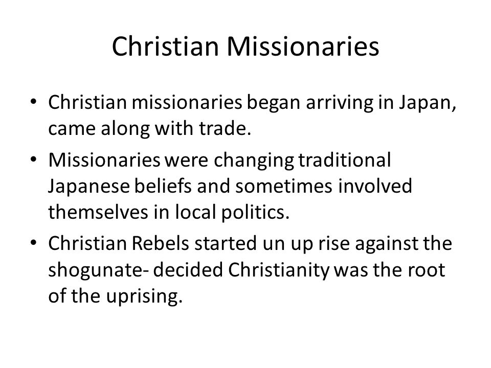 Japan in Isolation Persecution of Christians was part of an attempt to control foreign ideas.