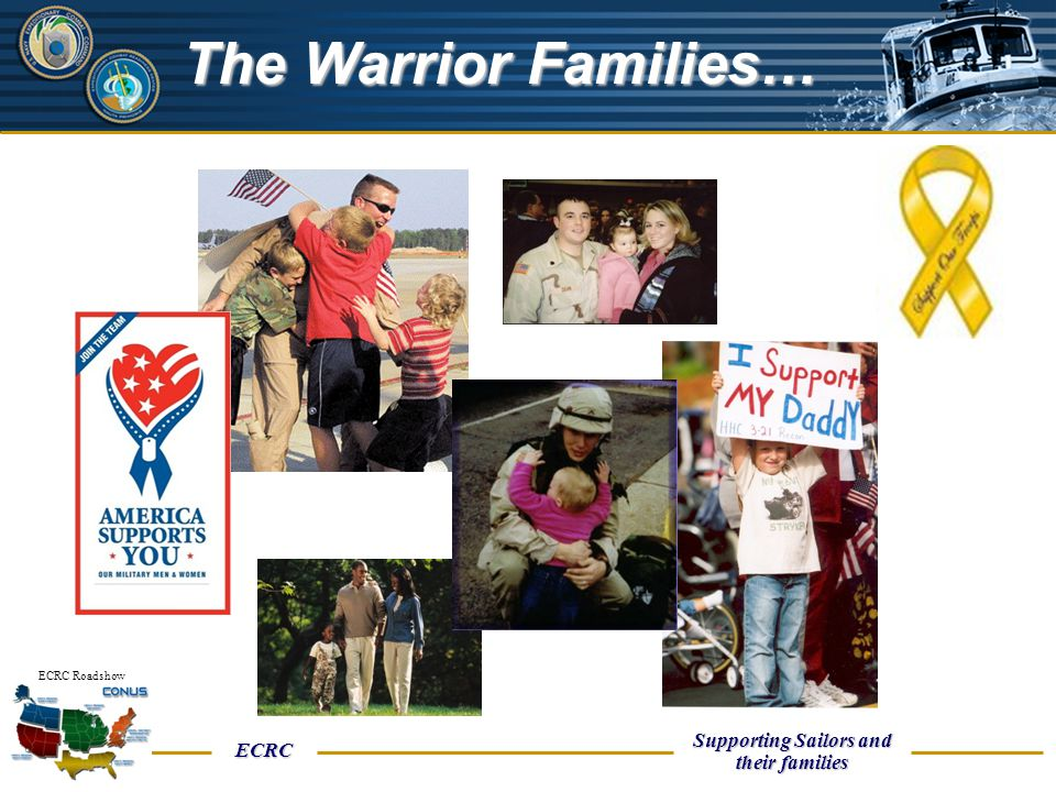 UNCLASSIFIED ECRC Supporting Sailors and their families ECRC Roadshow The Warrior Families…